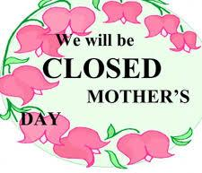 Library Closed for Mother's Day